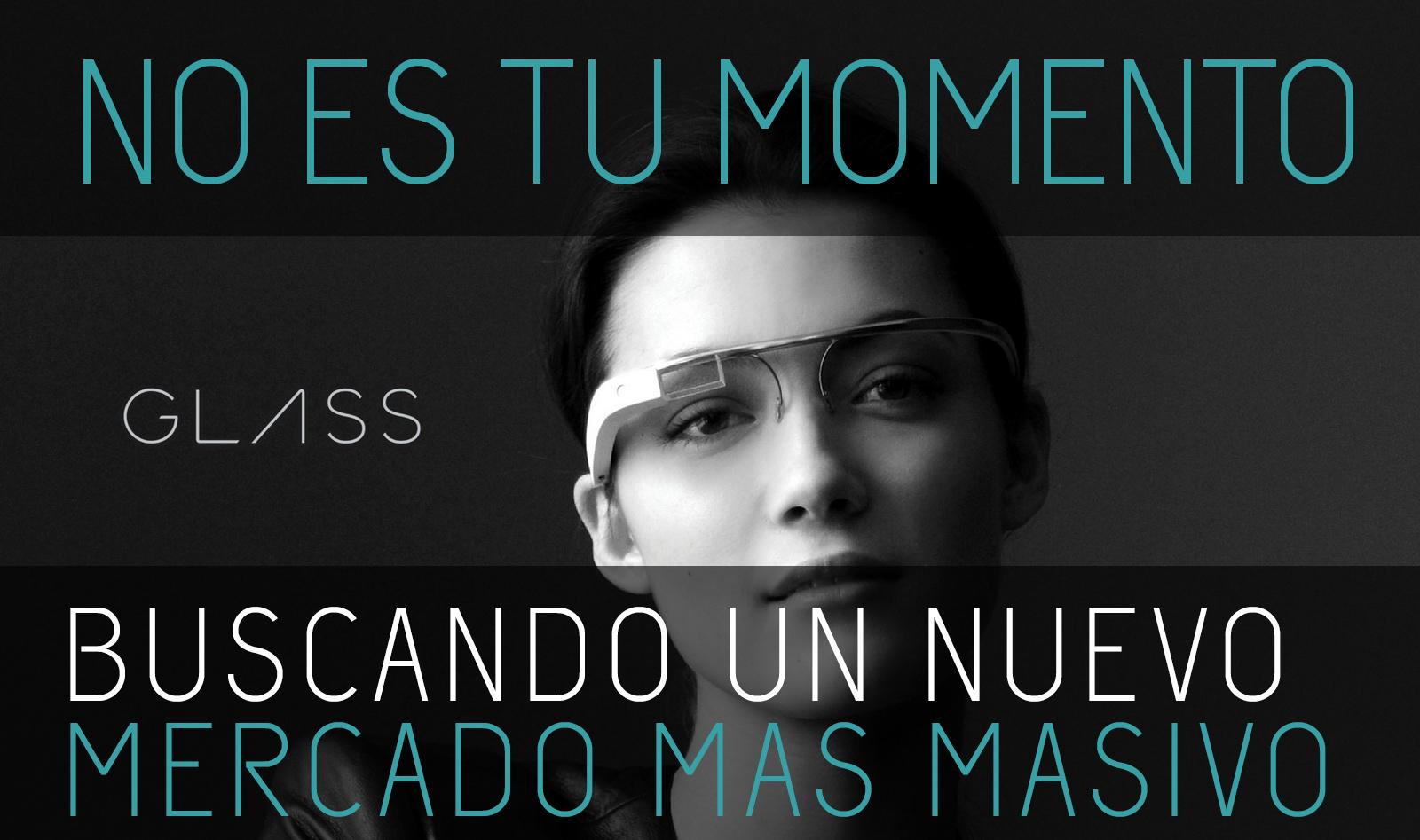 Google Glass paraliza su proyecto para reposicionar el producto