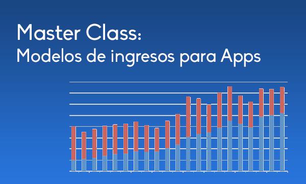 Master Class: Modelos de ingresos en Mobile