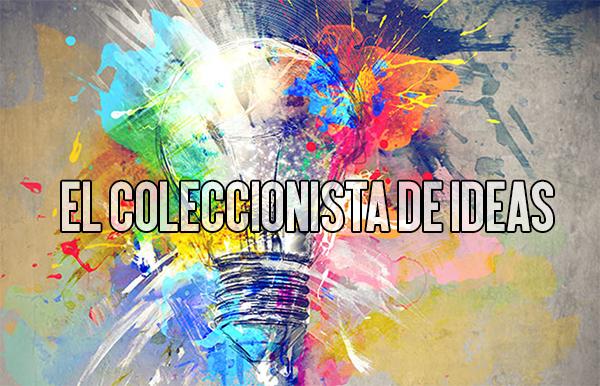El coleccionista de ideas